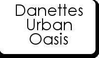 Danettes Urban Oasis